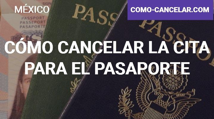 Cómo cancelar la cita para el Pasaporte