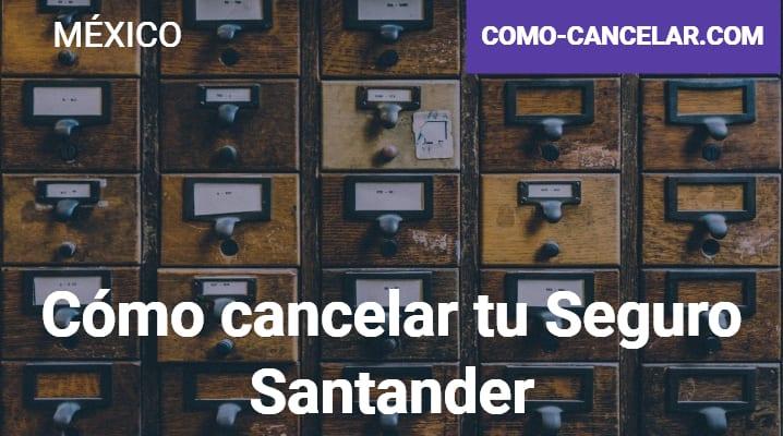Cómo cancelar tu Seguro Santander