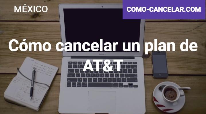 Cómo cancelar un plan de AT&T