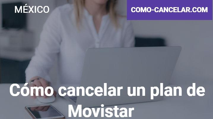 Cómo cancelar un plan de Movistar