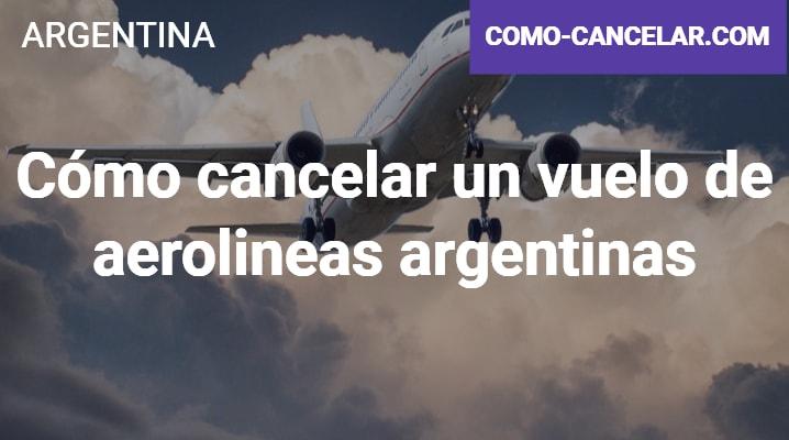 Cómo cancelar un vuelo de aerolineas argentinas