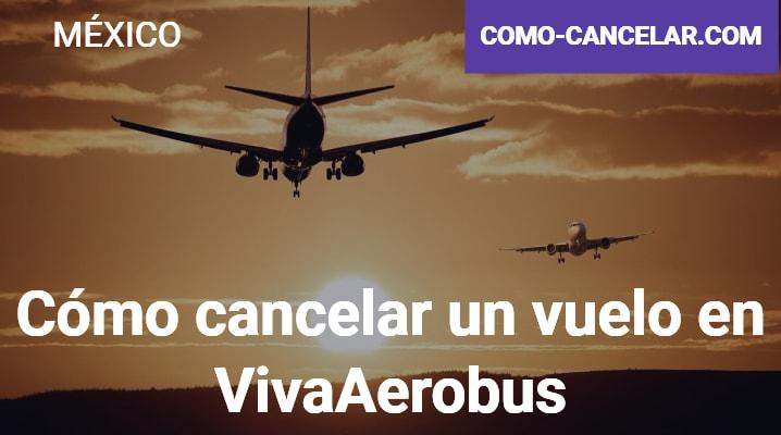Cómo cancelar un vuelo en VivaAerobus