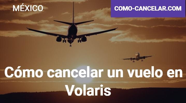 Cómo cancelar un vuelo en Volaris