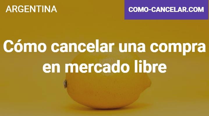 Cómo cancelar una compra en mercado libre Argentina