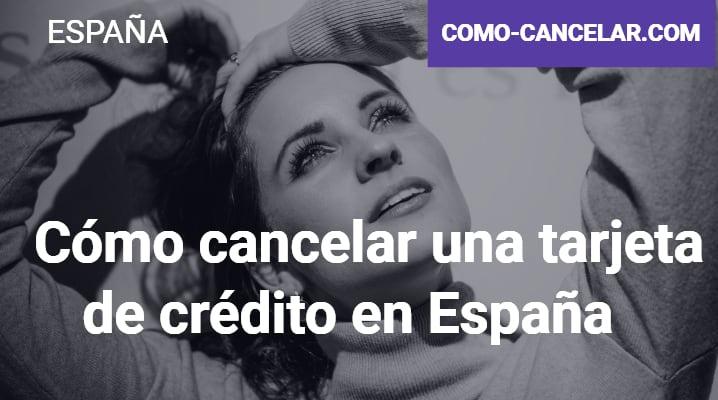 Cómo cancelar una tarjeta de crédito en España